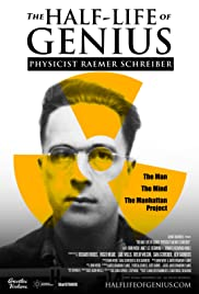 The Half-Life of Genius Physicist Raemer Schreiber (2017) 720p