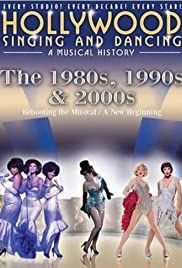 Hollywood Singing & Dancing: A Musical History - 1980s, 1990s and 2000s Poster