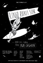 Ringo Rocket Star and His Song for Yuri Gagarin