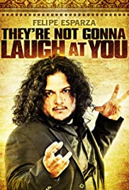 Felipe Esparza: They're Not Gonna Laugh At You (2012) 720p
