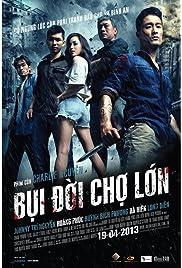 ##SITE## DOWNLOAD Bui doi Cho Lon (2013) ONLINE PUTLOCKER FREE