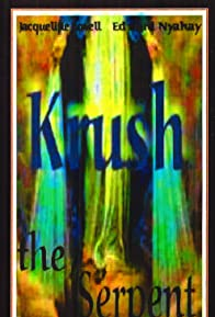 Primary photo for Krush the Serpent