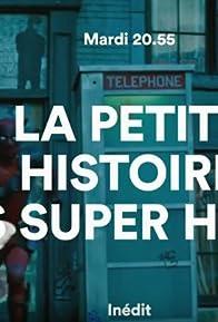 Primary photo for La petite histoire des super-héros
