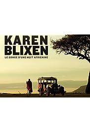 Karen Blixen, le songe d'une nuit africaine