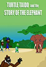 Turtle Taido and the Story of the Elephant