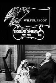 Wilful Peggy (1910) Poster - Movie Forum, Cast, Reviews