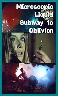 Microscopic Liquid Subway to Oblivion (1970)