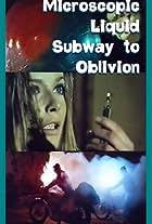 Microscopic Liquid Subway to Oblivion