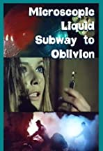 Microscopic Liquid Subway to Oblivion