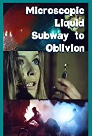 Microscopic Liquid Subway to Oblivion Poster