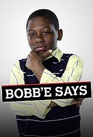 Bobb'e Says Poster