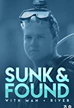 Sunk & Found with Man + River