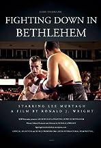 Fighting Down in Bethlehem