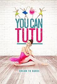 5f28bb683deed5 You Can Tutu (2017) - IMDb