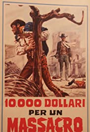10,000 Dollars for a Massacre (1967) Poster - Movie Forum, Cast, Reviews