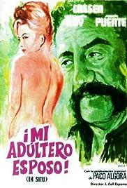 Mi adúltero esposo ('In Situ') Poster