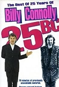 Primary photo for 25 B.C.: The Best of 25 Years of Billy Connolly