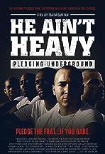 He Ain't Heavy: Pledging Underground