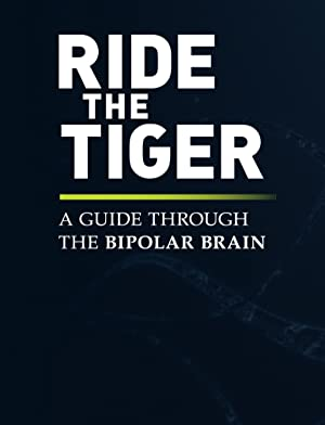 Where to stream Ride the Tiger: A Guide Through the Bipolar Brain