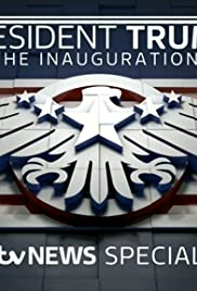 President Trump: The Inauguration - ITV News Special Poster
