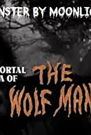 Monster by Moonlight! The Immortal Saga of 'The Wolf Man' Poster
