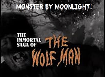 Full free movie downloads for pc Monster by Moonlight! The Immortal Saga of 'The Wolf Man' [WEB-DL]