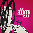 The Sixth Reel (2021)