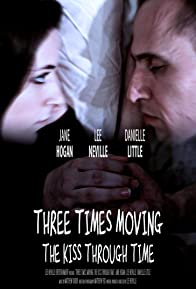 Primary photo for Three Times Moving: The Kiss Through Time
