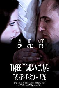 300mb movies mkv free download Three Times Moving: The Kiss Through Time [1920x1080]