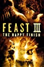 Feast III: The Happy Finish (2009) Poster