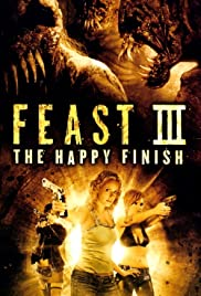 Feast III: The Happy Finish Poster