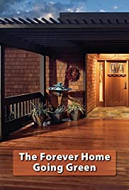 The Forever Home: Going Green Poster