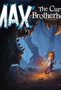 Primary photo for Max: The Curse of Brotherhood