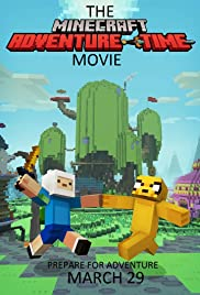 The Minecraft Adventure Time Movie