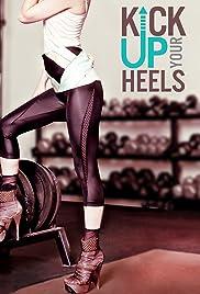 Kick Up Your Heels Poster