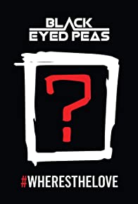 Primary photo for The Black Eyed Peas: #WHERESTHELOVE (Feat. The World)