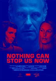 Nothing Can Stop Us Now (2019)