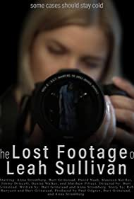 The Lost Footage of Leah Sullivan (2019) Poster - Movie Forum, Cast, Reviews