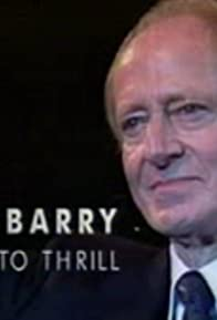 Primary photo for John Barry: Licence to Thrill