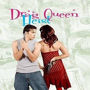 Drag Queen Heist