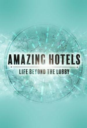 Where to stream Amazing Hotels: Life Beyond the Lobby