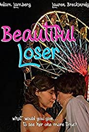 Beautiful Loser (2008) Poster - Movie Forum, Cast, Reviews
