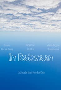 Primary photo for In Between - Part One