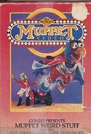 Muppet Video: Gonzo Presents Muppet Weird Stuff Poster