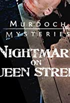 Murdoch Mysteries: Nightmare on Queen Street