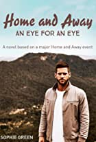 Home and Away: An Eye for an Eye