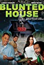 Blunted House: The Movie