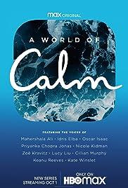 A World of Calm (2020– )