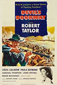 Robert Taylor, Edgar Buchanan, Louis Calhern, Anthony Mann, James Mitchell, Nicholas Nayfack, Paula Raymond, and Marshall Thompson in Devil's Doorway (1950)