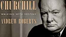 Andrew Roberts, Churchill: Walking with Destiny